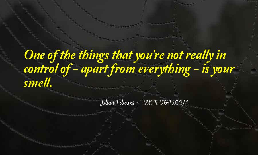 Julian Fellowes Quotes #654367