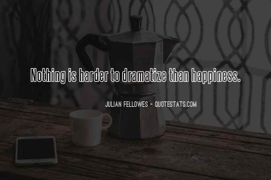 Julian Fellowes Quotes #714546