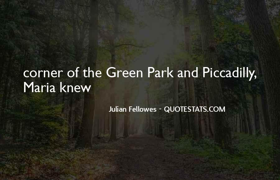 Julian Fellowes Quotes #755940