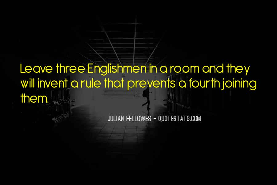 Julian Fellowes Quotes #781641