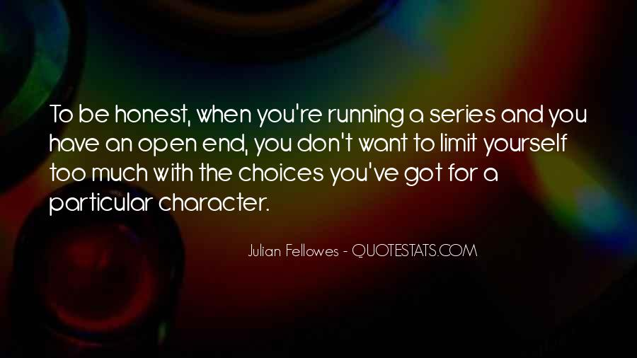 Julian Fellowes Quotes #809476