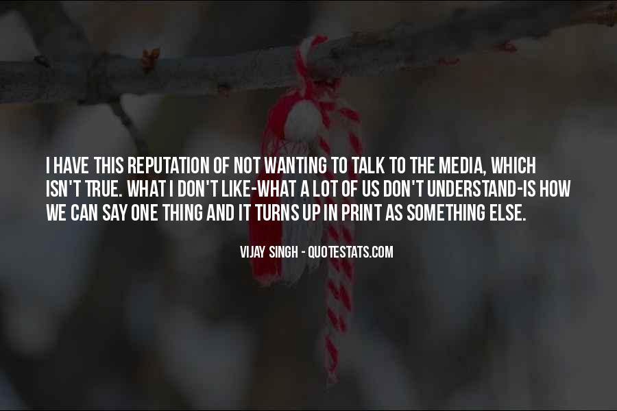 Quotes About Wanting To Talk To Someone You Can't #1117291