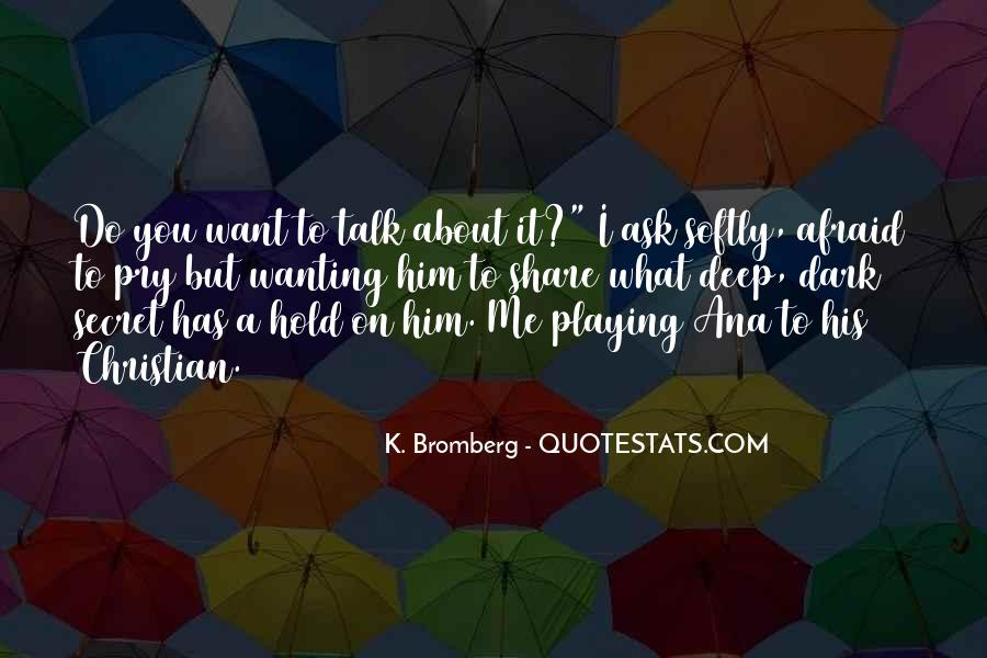 Quotes About Wanting To Talk To Someone You Can't #1161391