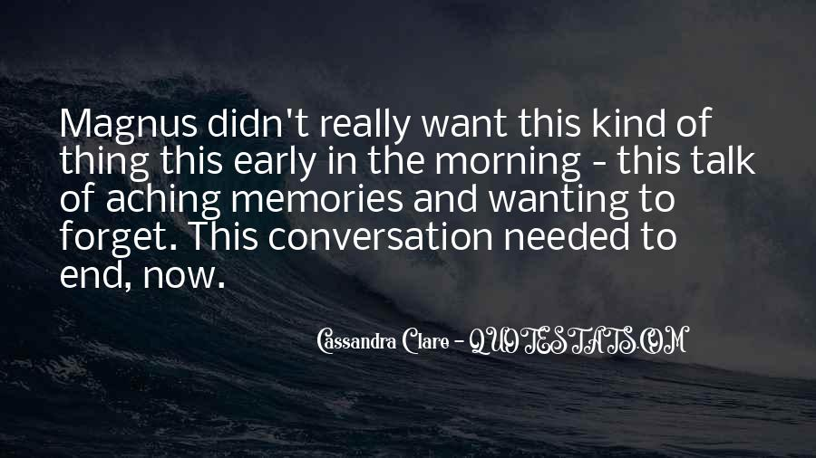 Quotes About Wanting To Talk To Someone You Can't #1372437