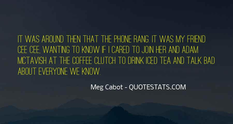 Quotes About Wanting To Talk To Someone You Can't #1508046