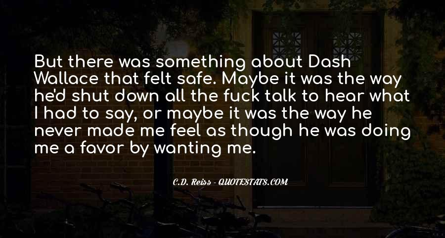 Quotes About Wanting To Talk To Someone You Can't #76411