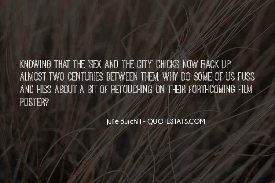 Julie Burchill Quotes #1051925