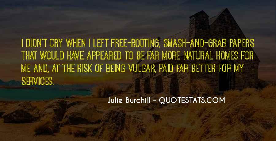 Julie Burchill Quotes #1413960