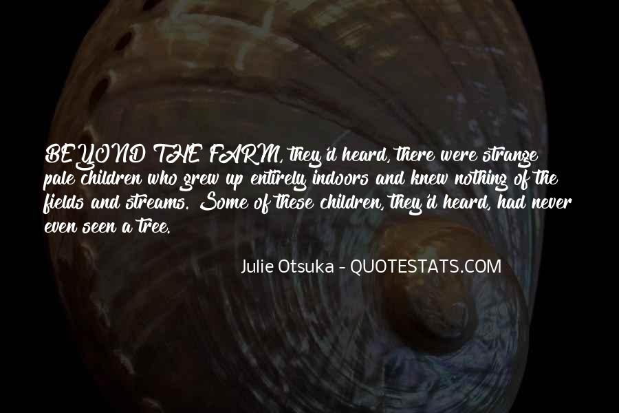 Julie Otsuka Quotes #1290013