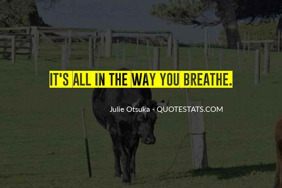 Julie Otsuka Quotes #1568726