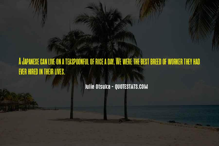 Julie Otsuka Quotes #290484