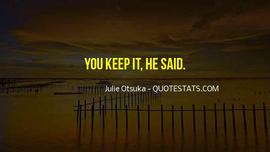 Julie Otsuka Quotes #397174