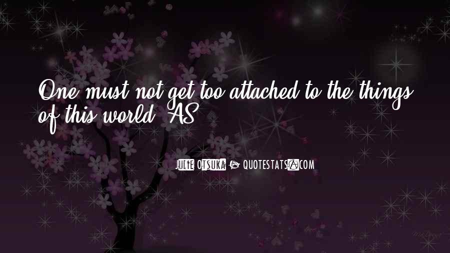 Julie Otsuka Quotes #855571