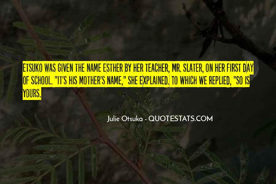 Julie Otsuka Quotes #872824