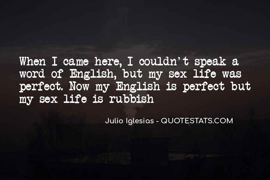 Julio Iglesias Quotes #1016932