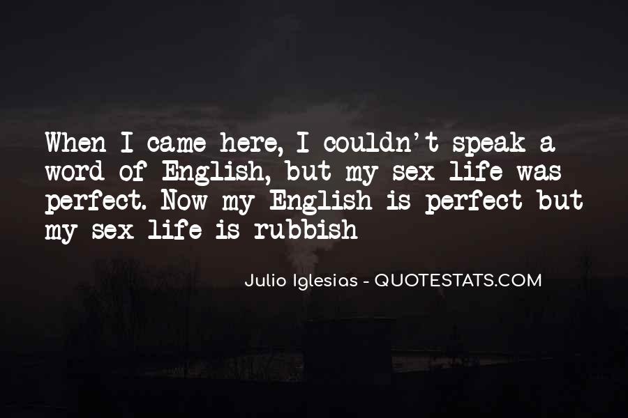 Julio Iglesias Quotes #1016932