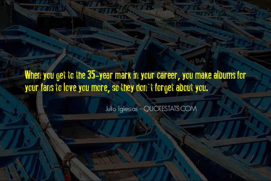 Julio Iglesias Quotes #1038385
