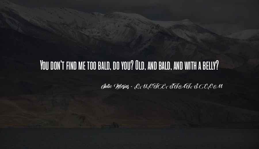 Julio Iglesias Quotes #1479016
