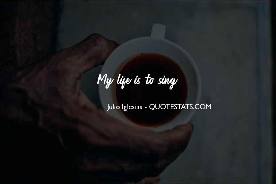 Julio Iglesias Quotes #1758674