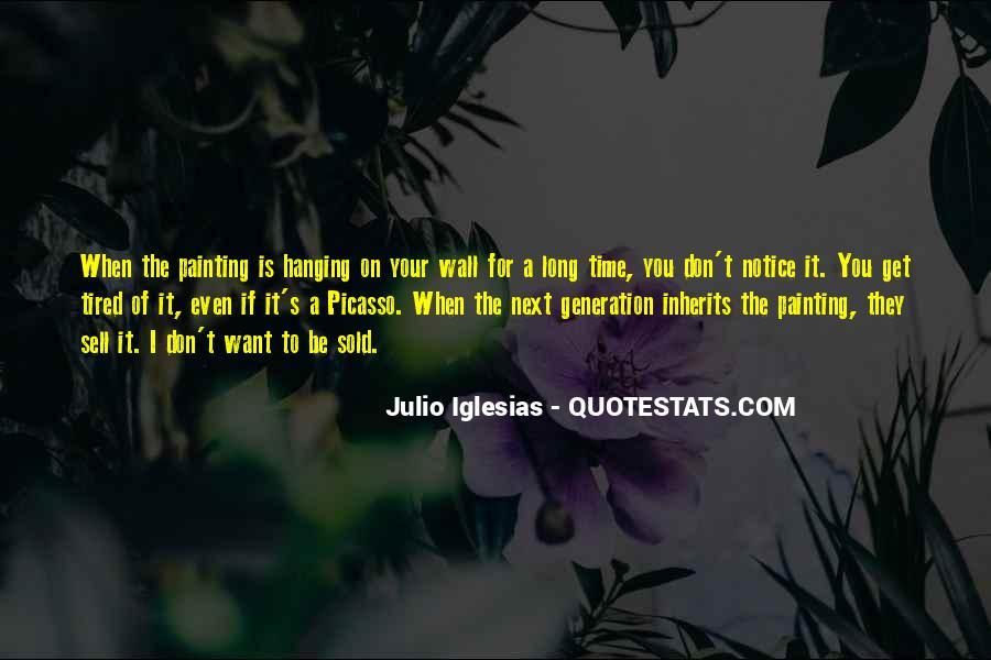 Julio Iglesias Quotes #801101