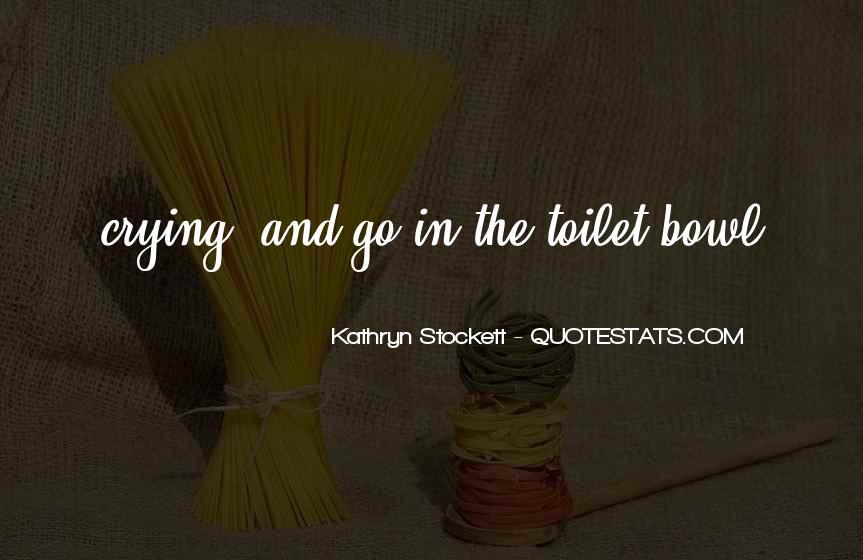 Kathryn Stockett Quotes #357759