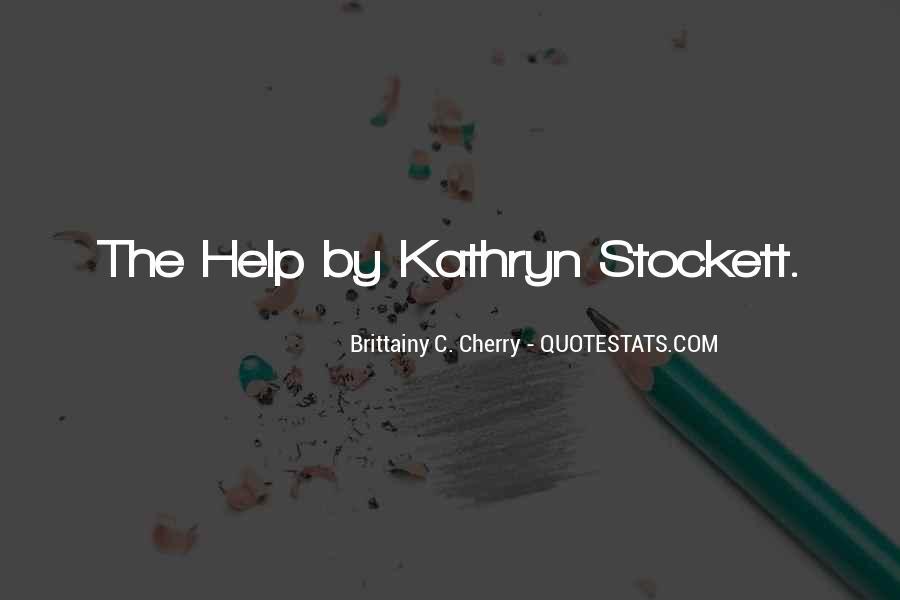 Kathryn Stockett Quotes #358569
