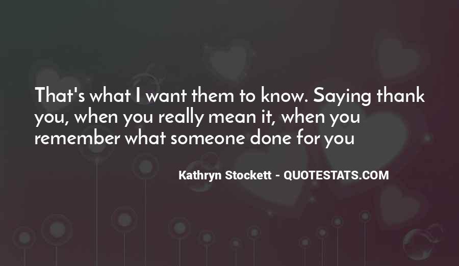 Kathryn Stockett Quotes #497399