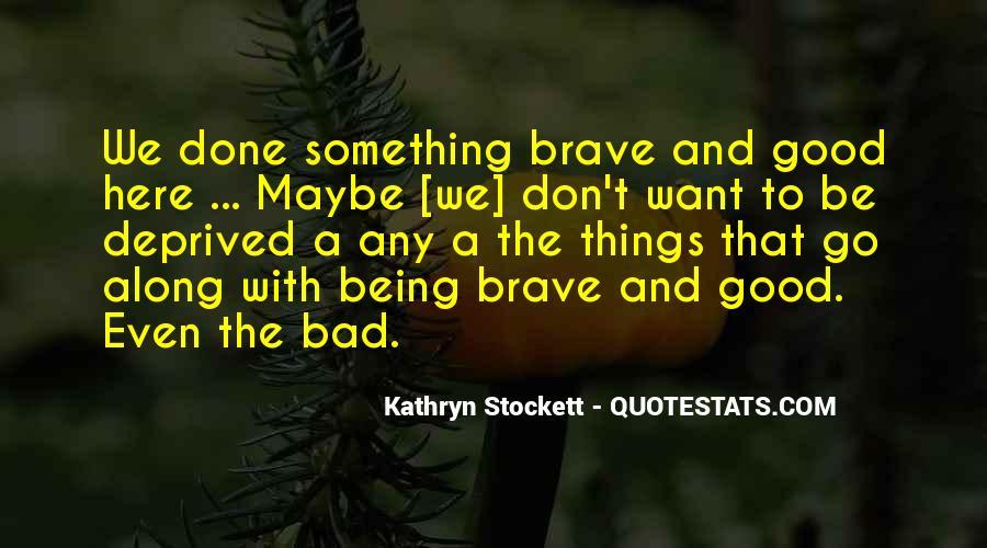 Kathryn Stockett Quotes #737474