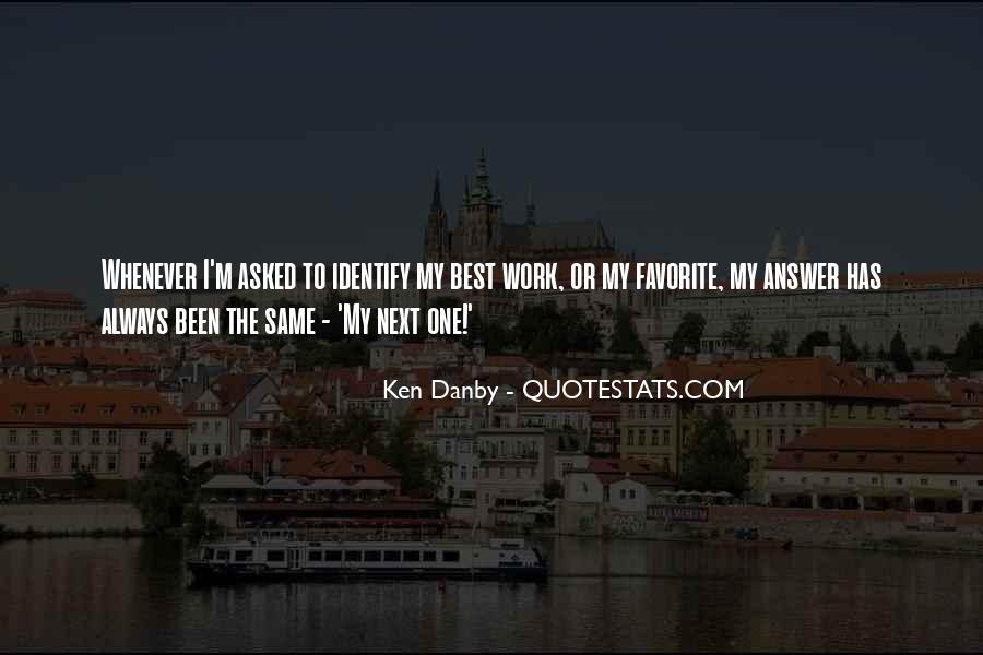 Ken Danby Quotes #198479