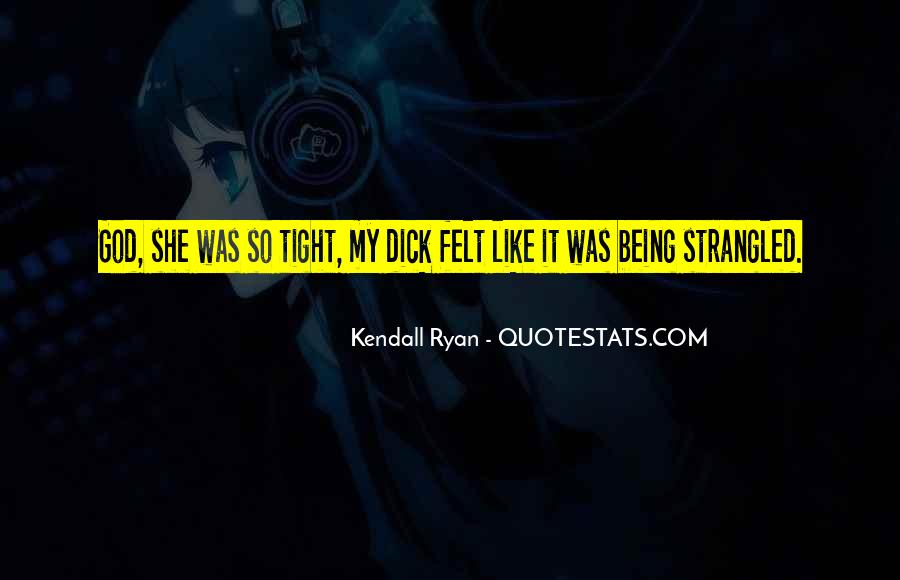 Kendall Ryan Quotes #1083336
