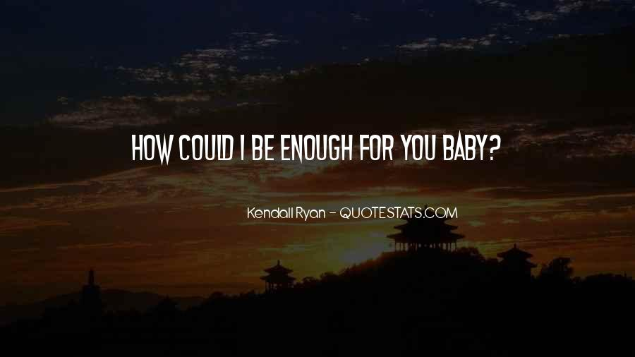 Kendall Ryan Quotes #1638291