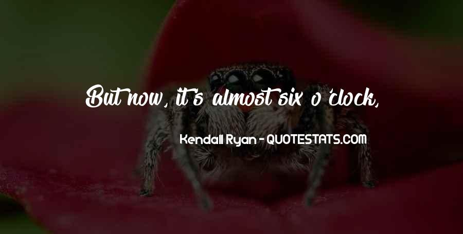 Kendall Ryan Quotes #247575
