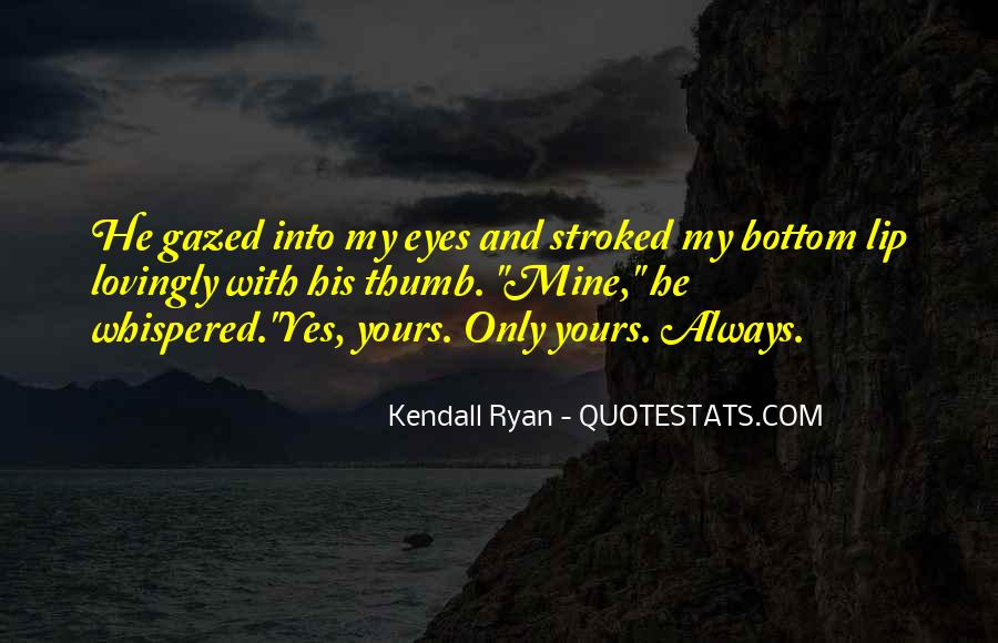 Kendall Ryan Quotes #686508