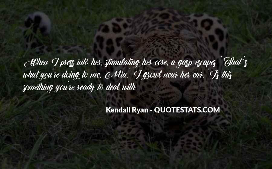 Kendall Ryan Quotes #865643