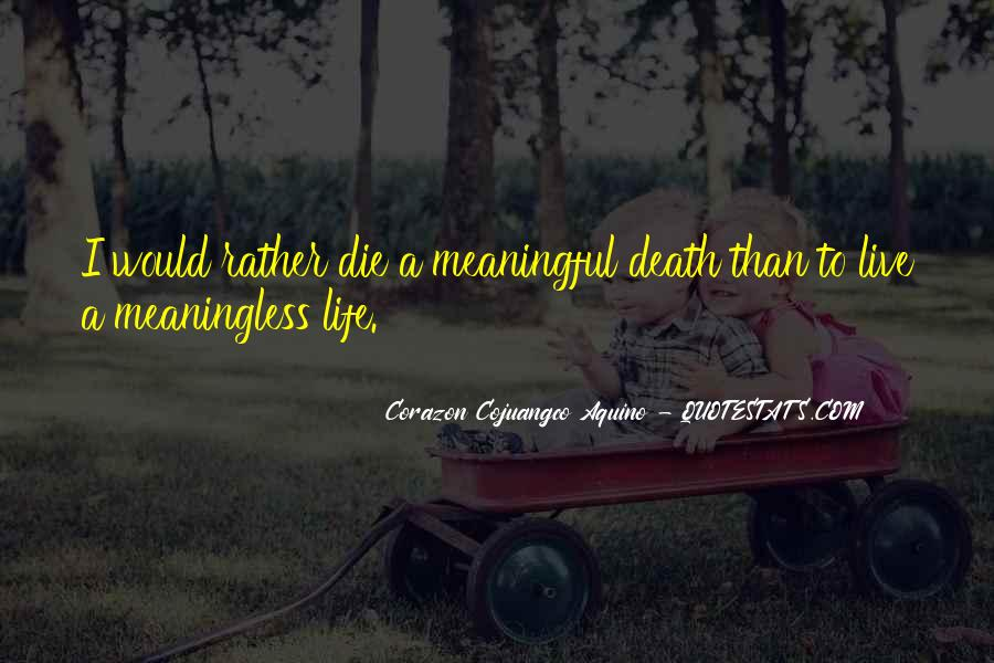 Quotes About Meaningful Death #1789878