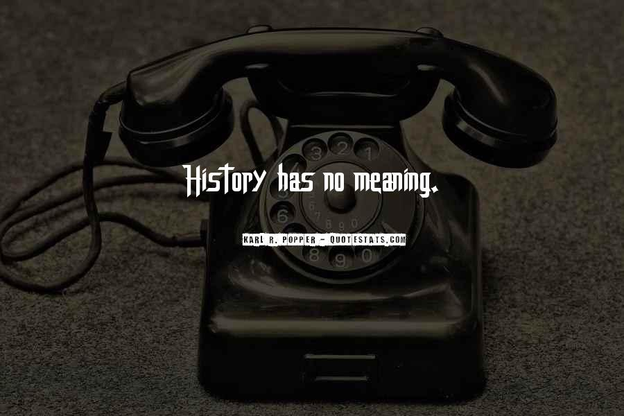 Quotes About History And Its Meaning #142545