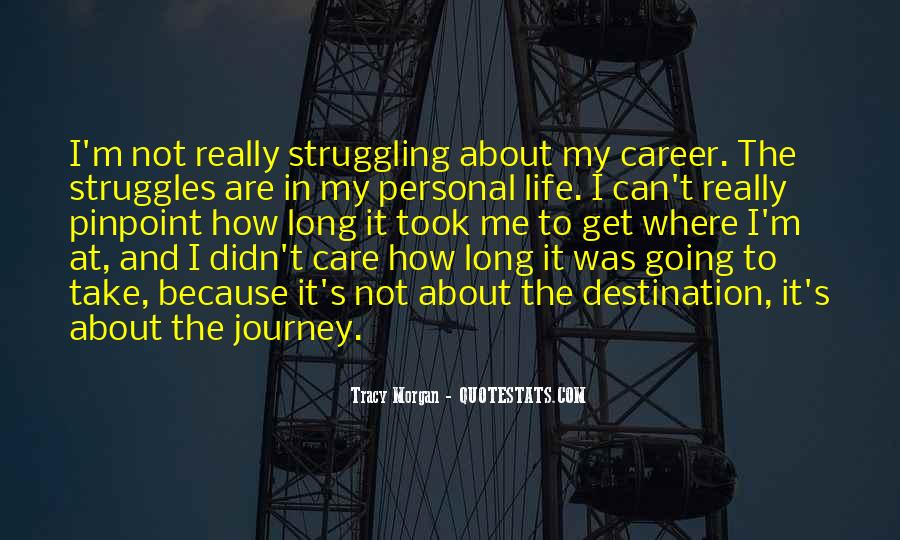 Quotes About Life And Struggles #1297358