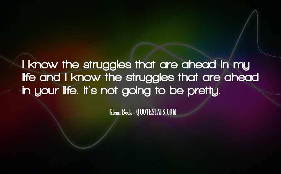 Quotes About Life And Struggles #279595