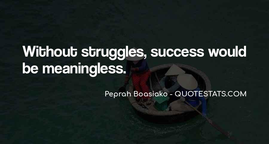 Quotes About Life And Struggles #601629