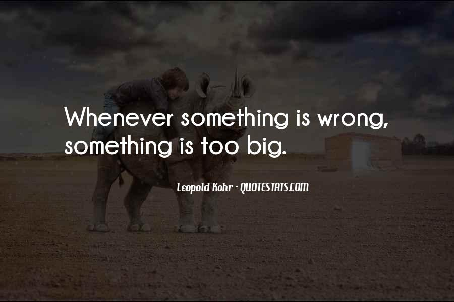Leopold Kohr Quotes #1736288