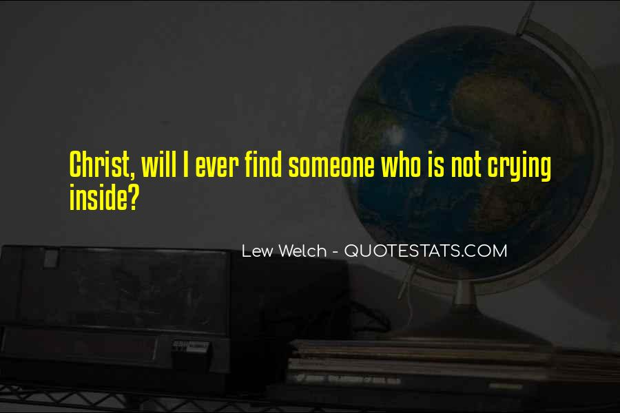 Lew Welch Quotes #1423535