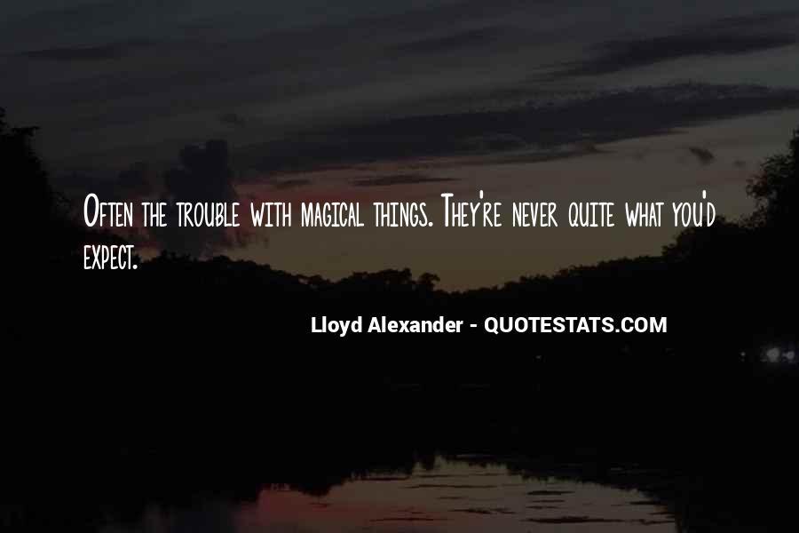 Lloyd Alexander Quotes #349889