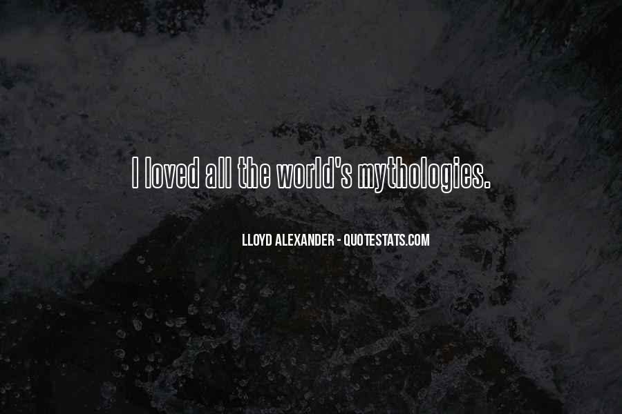 Lloyd Alexander Quotes #405245