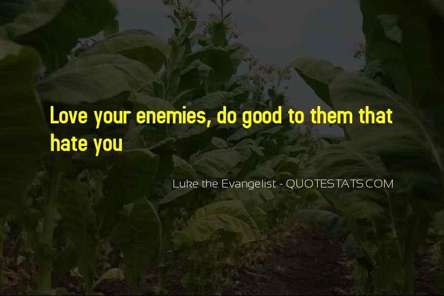 Luke The Evangelist Quotes #1121114