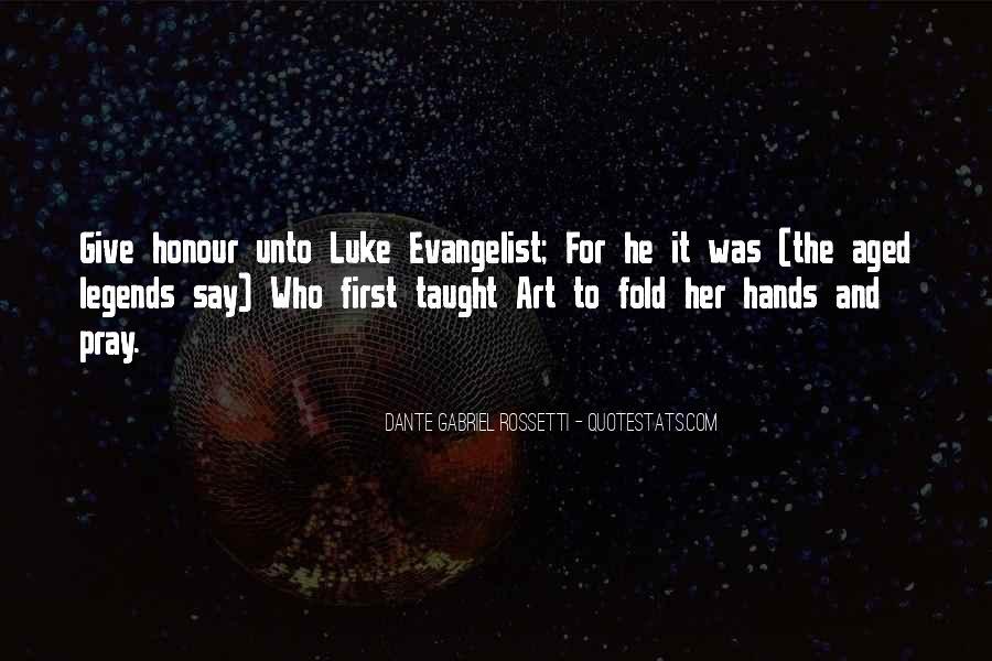 Luke The Evangelist Quotes #324015
