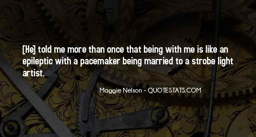 Maggie Nelson Quotes #709637