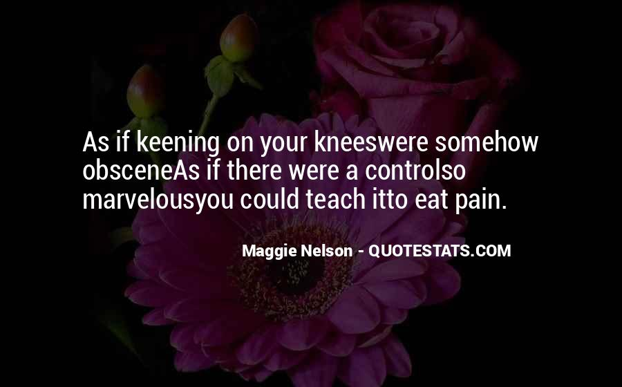 Maggie Nelson Quotes #857603