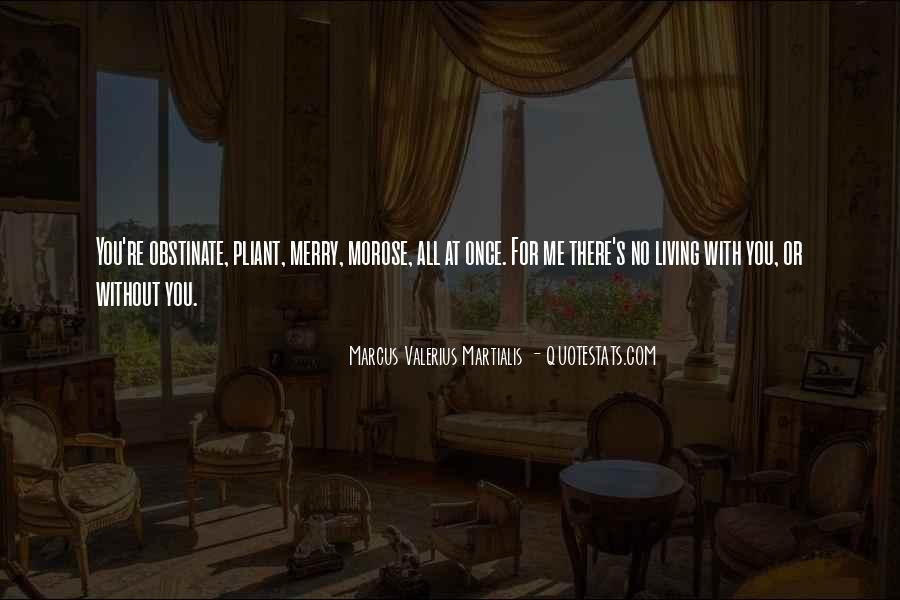 Marcus Valerius Martialis Quotes #1114271