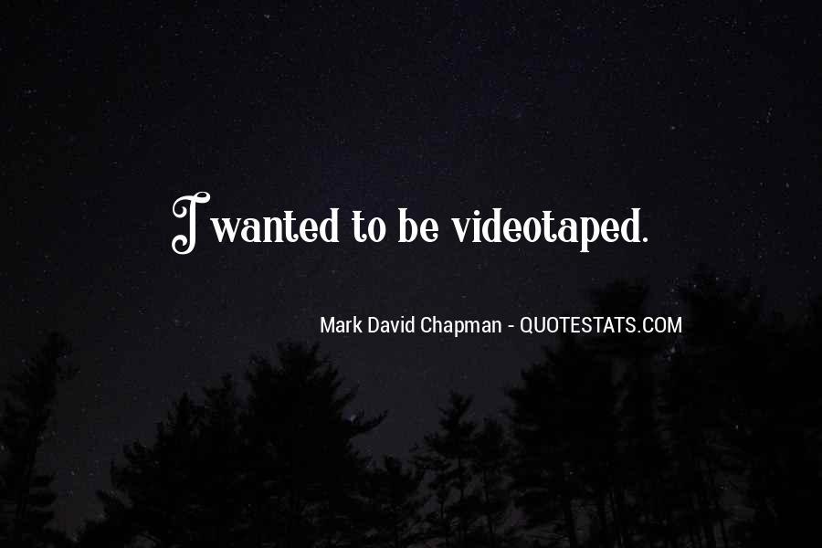 Mark Chapman Quotes #564221