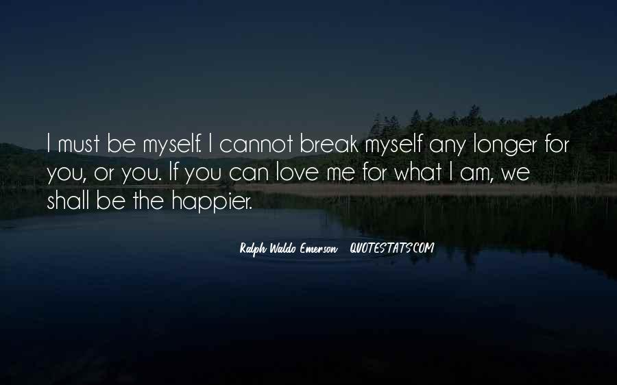 Quotes About Love After Break Ups #131342